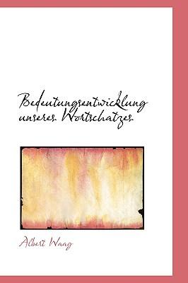 Bedeutungsentwicklung Unseres Wortschatzes - Waag, Albert