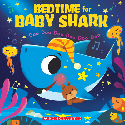 Bedtime for Baby Shark: Doo Doo Doo Doo Doo Doo (a Baby Shark Book) -