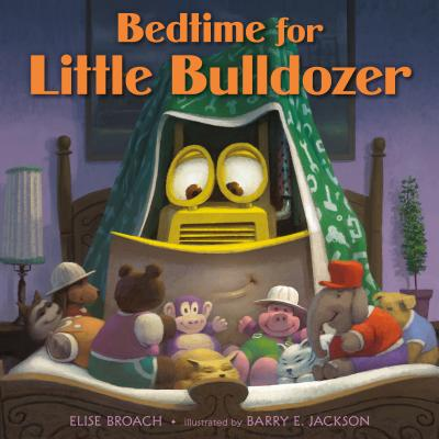 Bedtime for Little Bulldozer - Broach, Elise
