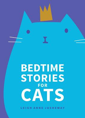 Bedtime Stories for Cats - Jasheway, Leigh Anne