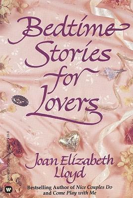 Bedtime Stories for Lovers - Lloyd, Joan Elizabeth