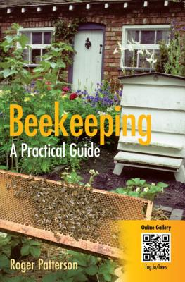 Beekeeping - A Practical Guide - Patterson, Roger
