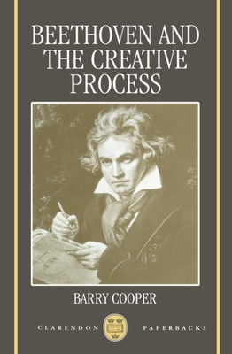 Beethoven and the Creative Process - Cooper, Barry