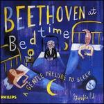 Beethoven at Bedtime: A Gentle Prelude to Sleep - Arthur Grumiaux (violin); Bella Davidovich (piano); Claudio Arrau (piano); Quartetto Italiano (strings);...