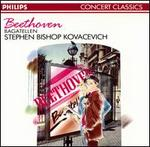 Beethoven: Bagatelles - Stephen Kovacevich (piano)