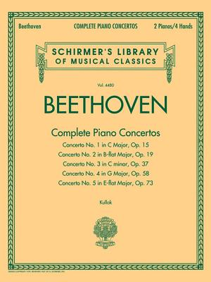 Beethoven - Complete Piano Concertos: Schirmer's Library of Musical Classics Vol. 4480 Two Pianos, Four Hands - Beethoven, Ludwig Van (Composer), and Kullak, Franz (Editor)