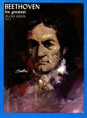 Beethoven: His Greatest Piano Solos - Beethoven, Ludwig Van (Composer)