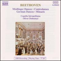 Beethoven: Mödlinger Dances; Contradanses; German Dances; Minuets - Capella Istropolitana; Oliver von Dohnanyi (conductor)