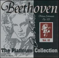 Beethoven: Missa Solemnis, Op. 123 [Beethoven Platinum Edition, Vol. 10] - Alexei Bruni (violin); Barbara Holzl (alto); Helena Barshai (organ); Jakob Stämpfli (bass); Ursula Fiedler (soprano);...
