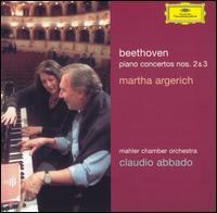 Beethoven: Piano Concertos No. 2 & 3 - Martha Argerich (piano); Mahler Chamber Orchestra; Claudio Abbado (conductor)