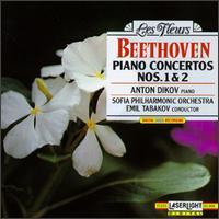 Beethoven: Piano Concertos Nos. 1 & 2 - Anton Dikov (piano); Sofia Philharmonic Orchestra; Emil Tabakov (conductor)