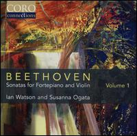 Beethoven: Sonatas for Fortepiano and Violin, Vol. 1 - Ian Watson (fortepiano); Susanna Ogata (violin)