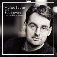 Beethoven: Sonatas Opp. 2 & 106 - Markus Becker (fortepiano)