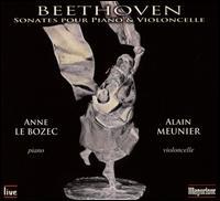 Beethoven: Sonates pour Piano & Violoncelle - Alain Meunier (cello); Anne Le Bozec (piano)