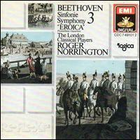 "Beethoven: Symphony No. 3 ""Eroica""; Prometheus Overture - London Classical Players; Roger Norrington (conductor)"