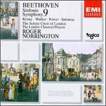 Beethoven: Symphony No. 9 - Patrick Power (tenor); Petteri Salomaa (bass); Sarah Walker (mezzo-soprano); Yvonne Kenny (soprano); Schutz Choir of London (choir, chorus); London Classical Players; Roger Norrington (conductor)