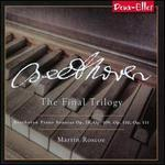 Beethoven: The Final Trilogy
