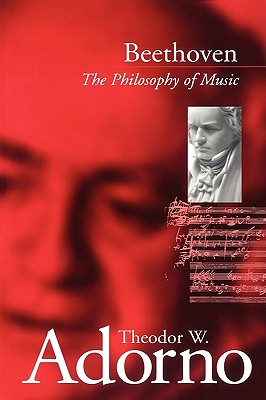 Beethoven: The Philosophy of Music - Adorno, Theodor W