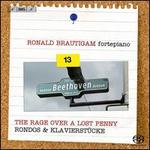Beethoven: The Rage Over a Lost Penny; Rondos & Klavierstücke
