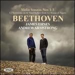 Beethoven: Violin Sonatas Nos 1-3; 12 Variations on Se Vuol Ballare from Le Nozze di Figaro