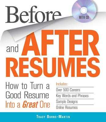 Before and After Resumes with CD: How to Turn a Good Resume Into a Great One - Burns-Martin, Tracy