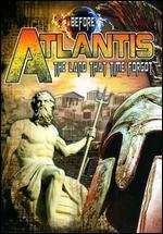 Before Atlantis: The Land That Time Forgot