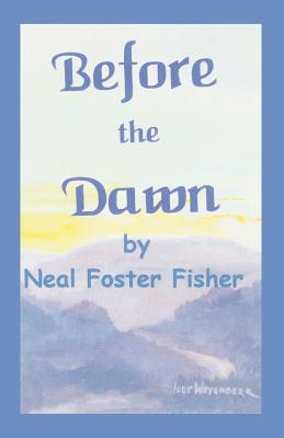 Before the Dawn - Fisher, Neal Foster