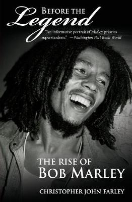 Before the Legend: The Rise of Bob Marley - Farley, Christopher