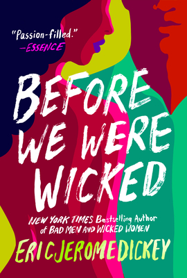 Before We Were Wicked - Dickey, Eric Jerome