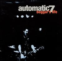 Beggar's Life - Automatic 7