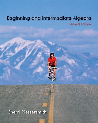 Begin & Intermediate Algebra - Messersmith, Sherri, Professor