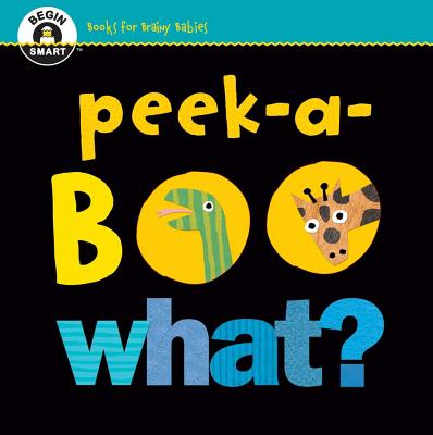 Begin Smart? Peek-a-Boo What? - Kreloff, Elliott (Illustrator)