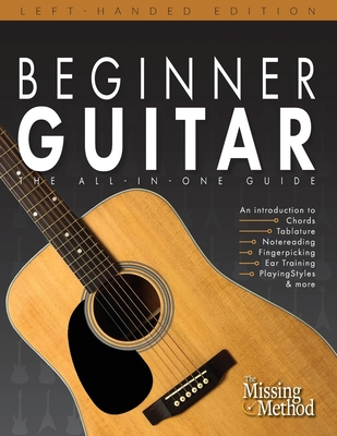 Beginner Guitar, Left-Handed Edition: The All-in-One Beginner's Guide to Learning Guitar - Triola, Christian J