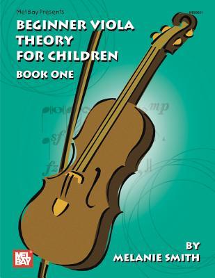 Beginner Viola Theory for Children: Book One - Smith, Melanie, Miss