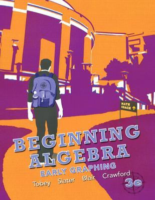 Beginning Algebra: Early Graphing - Tobey, John, Jr., and Slater, Jeffrey, and Blair, Jamie