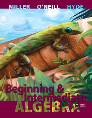 Beginning and Intermediate Algebra - Miller, Julie, and Hyde, Nancy