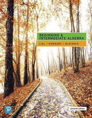 Beginning and Intermediate Algebra - Lial, Margaret L., and Hornsby, John, and McGinnis, Terry