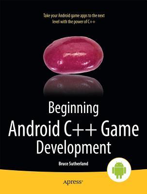Beginning Android C++ Game Development - Sutherland, Bruce, VI