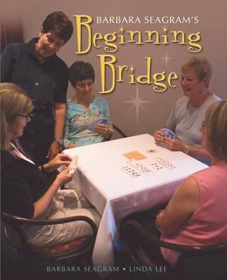 Beginning Bridge - Seagram, Barbara, and Lee, Linda