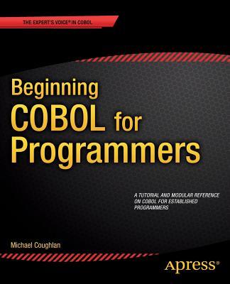Beginning COBOL for Programmers - Coughlan, Michael