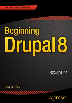 Beginning Drupal 8 - Tomlinson, Todd