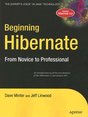 Beginning Hibernate: From Novice to Professional - Minter, Dave, and Linwood, Jeff
