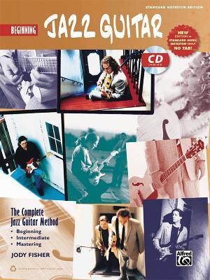 Beginning Jazz Guitar: The Complete Jazz Guitar Method - Fisher, Jody