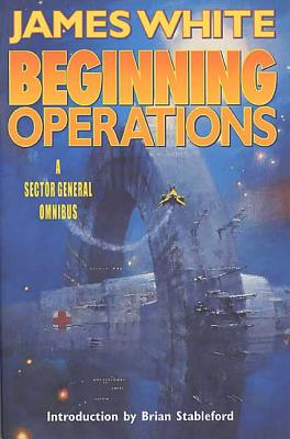 Beginning Operations - White, James, and Stableford, Brian (Introduction by)