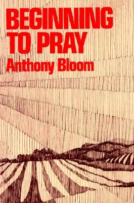 Beginning to Pray - Bloom, Anthony