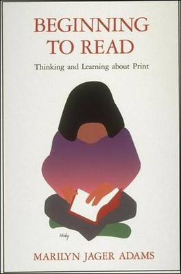 Beginning to Read: Thinking and Learning about Print - Adams, Marilyn Jager, PH.D.