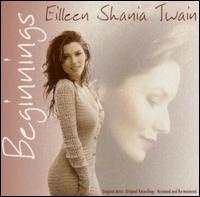 Beginnings - Shania Twain