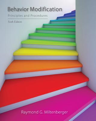 Behavior Modification: Principles and Procedures - Miltenberger, Raymond