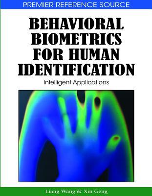 Behavioral Biometrics for Human Identification: Intelligent Applications - Wang, Liang (Editor)