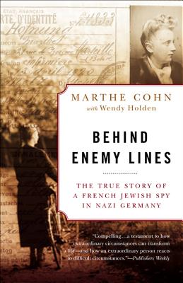 Behind Enemy Lines: The True Story of a French Jewish Spy in Nazi Germany - Cohn, Marthe